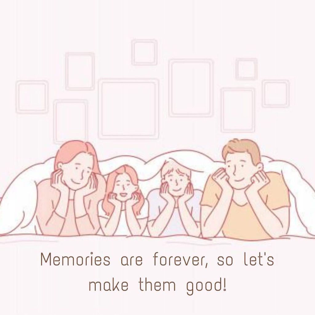 How do you create good memories?